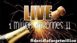 LIVE 1 MILLION D'ABONNÉS !! #DavidLafarge1Million