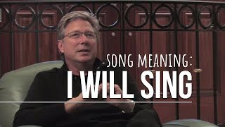 Song Meaning: I Will Sing By Don Moen