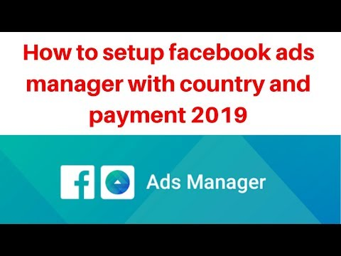 How to setup facebook ads manager with country and payment 2019