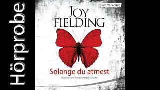 JOY FIELDING: Solange du atmest (Hörprobe)