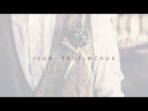 IVAN TROFI, відео 1