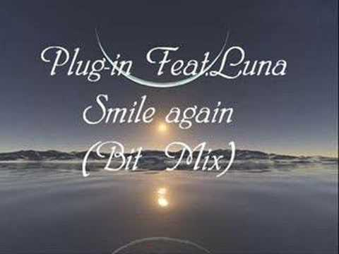 Plug-in Feat Luna-Smile Again(bit Mix) Mp3