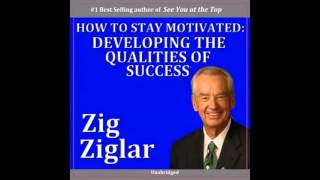 Zig Ziglar   How to Stay Motivated Developing the