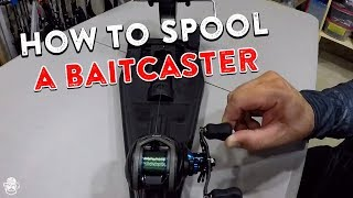 How To Spool A Baitcaster | Reduce Line Twists, Backlashes