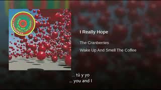 The Cranberries I Really Hope Traducida Al Español