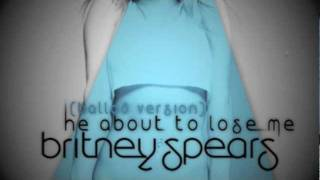Britney Spears - He About To Lose Me (Ballad Version)