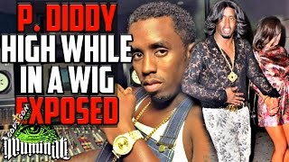 P. Diddy HIGH in a WIG Illuminati Exposed