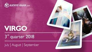VIRGO  2018 💕JULY💕 AUGUST 💕SEPTEMBER
