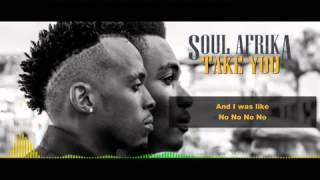 Soul Afrika_Take You (Lyric Video)2015