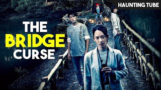 The Bridge Curse (2020) Ending Explained - Real Taiwanese Urban Legend | Haunting Tube