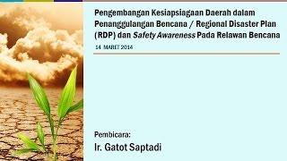 Peran BPBD Dalam Penyiapan Penanggulangan Bencana Daerah   Ir  Gatot Saptadi