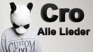 Alle Lieder von Cro! - Vorstellung mit Links! - 146 Songs!