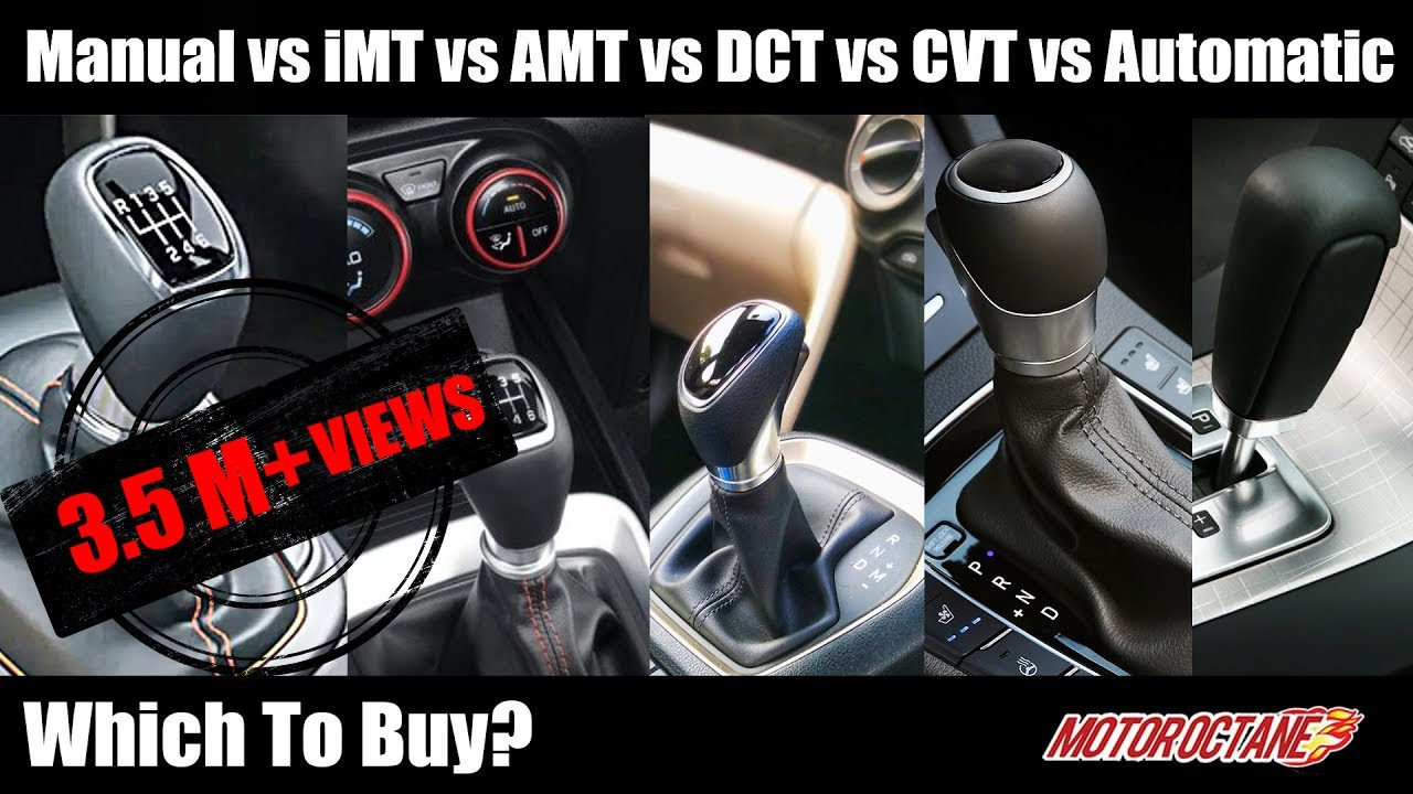 Motoroctane Youtube Video - Manual vs iMT vs AMT vs DCT vs CVT vs Automatic Transmissions - Which to buy?