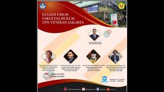 Kuliah Umum Fakultas Hukum UPN Veteran Jakarta 19 Februari 2020