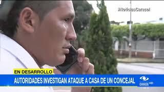 AUTORIDADES INVESTIGAS ATAQUE A CASA DE UN CONCEJAL EN YOPAL