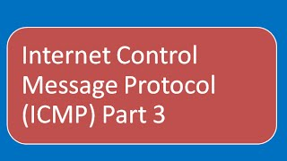 Internet Control Message Protocol | Ping and Traceroute (Part 3)
