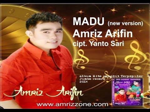 "AMRIZ ARIFIN - "" MADU ""   Cipt  YANTO SARI - New Version DANGDUT MODERN Mp3"