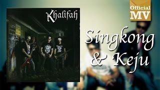 Khalifah - Singkong Dan Keju (Official Music Video)