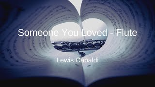 Lewis Capaldi - Someone You Loved - Flute Sheet Music