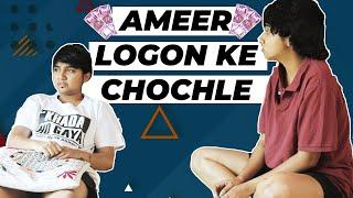 Ameer Logon Ke Chochle | MostlySane