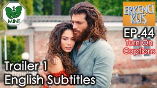 erkenci kus 44 english subtitles trailer 2 - TH-Clip