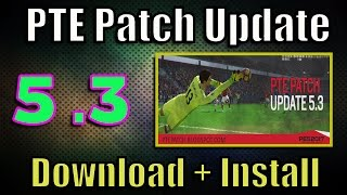 PES 2017] PTE Patch 5 0 + 5 1 Download & Install [Tutorial