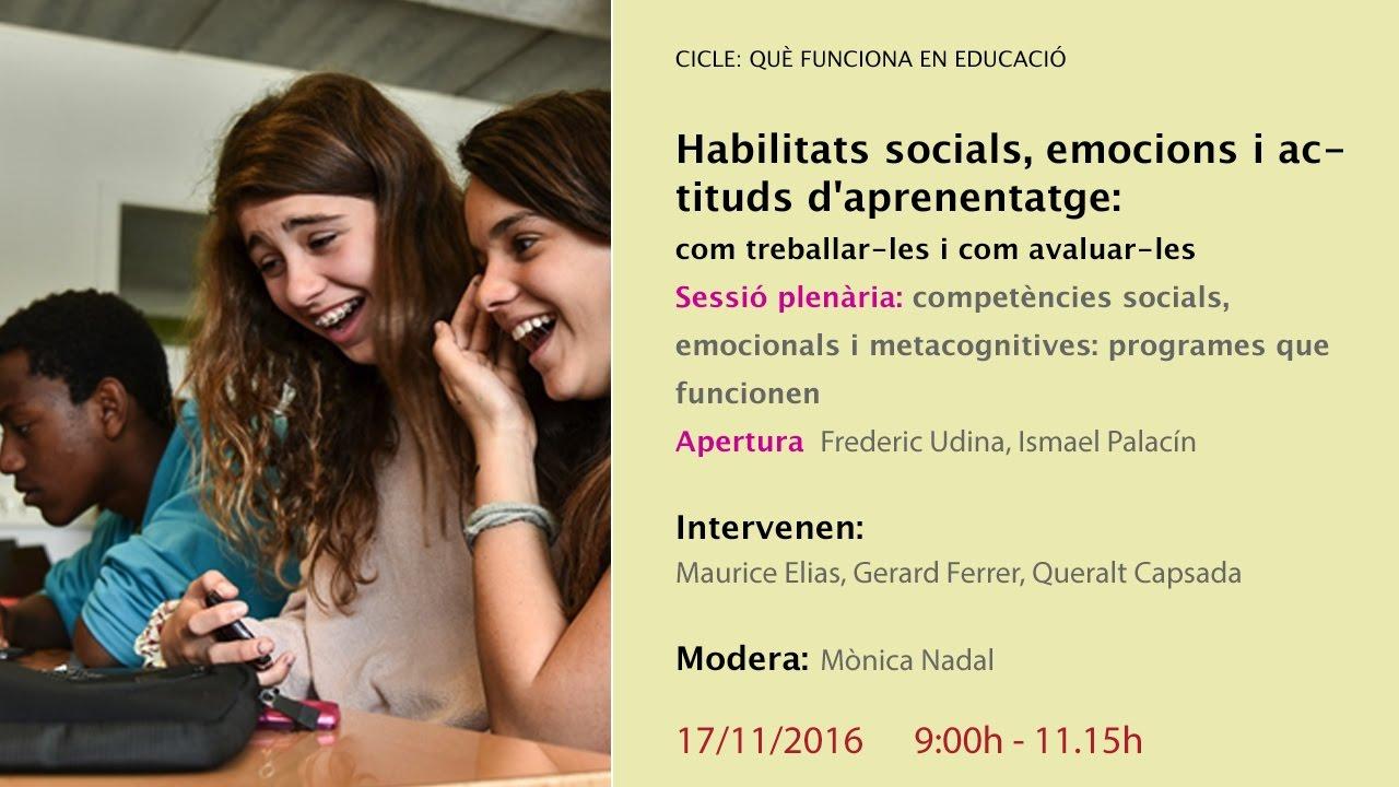 Sessió plenària 9 - 11.15 h: Habilitats socials, emocions i actituds d'aprenentatge