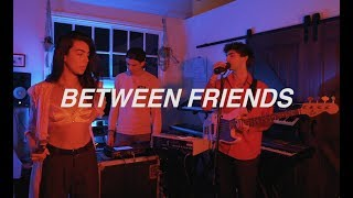 BETWEEN FRIENDS   Affection (Late Night Session)
