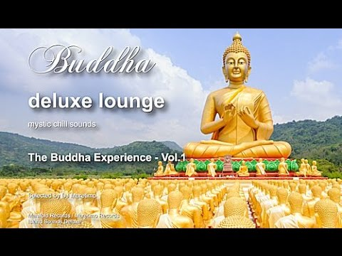 Buddha Deluxe Lounge - The Buddha Experience Vol. 1, 8+Hours, HD, Mystic Bar & Buddha Sounds - Buddha Deluxe Lounge - Mystic Lounge Music Mixes