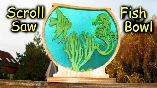 Scroll Saw and Resin Fish Bowl // old video