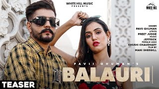 Balauri (Teaser) | Pavii Ghuman | Khushi Chaudhary | Rel. on 11 Sept. | New Sad Songs 2020