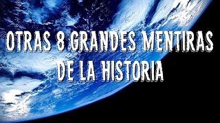 Otras 8 GRANDES MENTIRAS de la historia