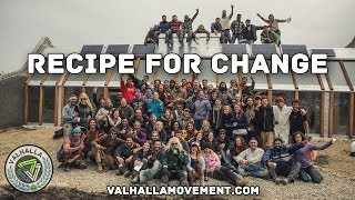 Recipe For Change || Ushuaia Earthship Build (FULL LENGTH DOCUMENTARY) || Valhalla Movement Network