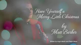 """""""Have Yourself A Merry Little Christmas"""" by Vocalist Matt Barber"""