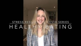 Session #10 Healthy Eating, Building Stress Resiliency during covid