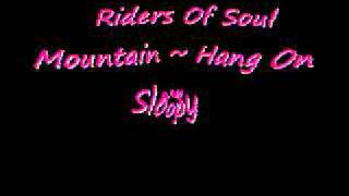 Riders Of Soul Mountain ~ Hang On Sloopy