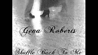 Gena Roberts - It's your love