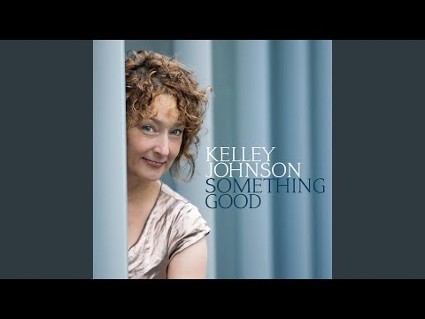 Something Good online metal music video by KELLEY JOHNSON