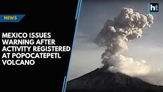 Mexico issues warning after activity registered at Popocatepetl volcano
