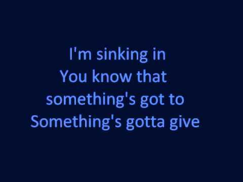 Somethings gotta Give- OneRepublic (lyrics)