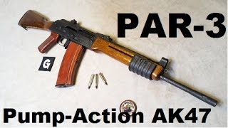 PAR3 Pump Action AK47