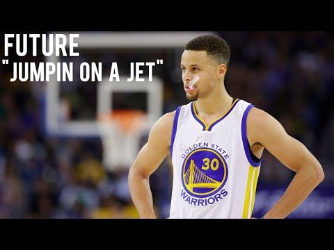 "Stephen Curry Mix - ""Jumpin On A Jet"" - Future"