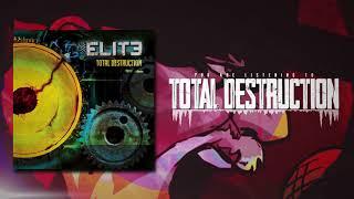 The Elite • Total Destruction (Official Audio)