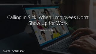 Calling in Sick: When Employees Don't Show Up for Work