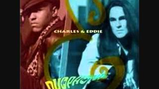 Charles & Eddie ~ Would I Lie to You