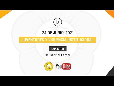 JUVENTUDES Y VIOLENCIA INSTITUCIONAL - Jueves 25 de Junio 2021