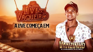 Live Vanzinho Vaqueiro #VazinhoVaqueiro #LiveShow