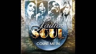 Ladies Of Soul - Count Me In video