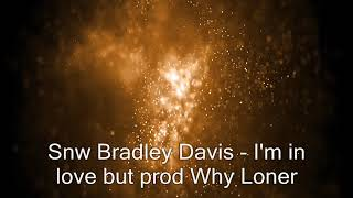 SNWBradley Davis I'm in love but^NU just let me leave feat Outlandish^ Rnla yaeow try to be better^