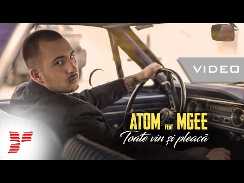 Atom Ft. Mgee – Toate vin si pleaca Video